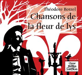 Chansons de la Fleur de Lys – Théodore Botrel