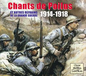 Chants de Poilus et autres refrains de la grande guerre 1914-1918